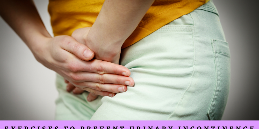 Exercises to Prevent Urinary Incontinence