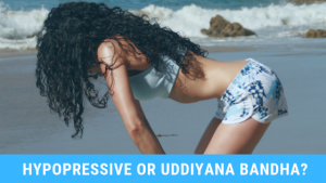 Hypopressive and Uddiyana Bandha